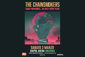 The Chainsmokers ad Unipol Arena 3 Marzo 2018